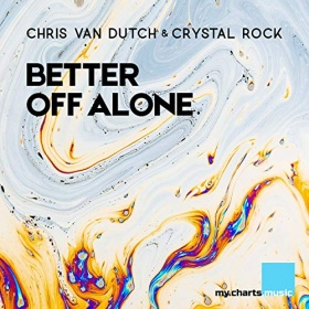 CHRIS VAN DUTCH & CRYSTAL ROCK - BETTER OFF ALONE